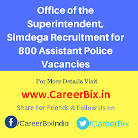 Office of the Superintendent, Simdega Recruitment for 800 Assistant Police Vacancies