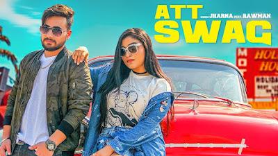 Att Swag – Jharna Ft Rawman Video Download
