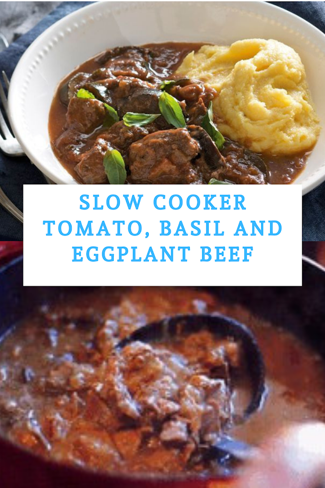 Slow cooker tomato, basil and eggplant beef