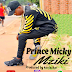 AUDIO || Prince  Micky || Download