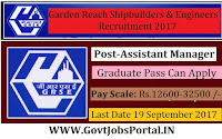 Garden Reach Shipbuilders & Engineers Recruitment 2017–Assistant Manager