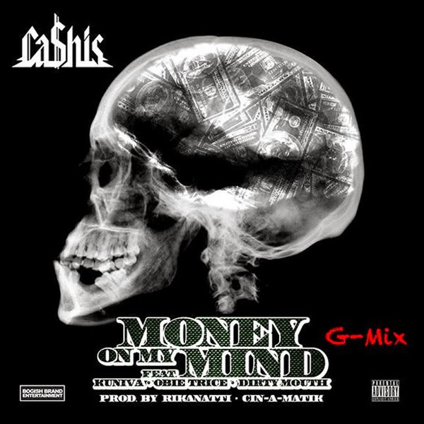 Ca$his - Money on My Mind (G Mix) [feat. Obie Trice, Kuniva & Dirty Mouth] - Single Cover