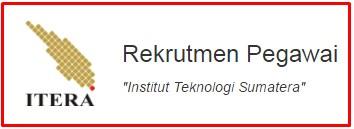 Rekrutmen Pegawai Institut Teknologi Sumatera