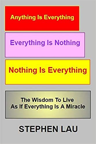 <b>Anything Is Everything; Everything Is Nothing; Nothing Is Everything</b>
