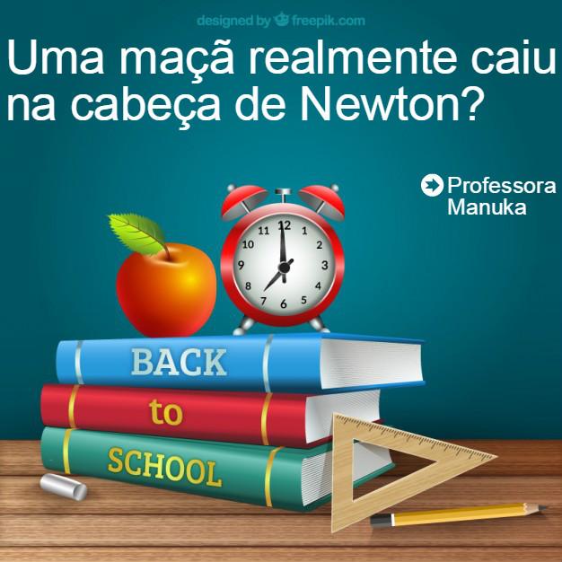 Uma maçã realmente caiu na cabeça de Newton?