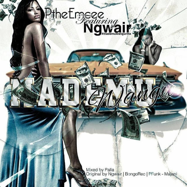 P The Mc & Ngwear – Mademu Wangu ( Remix )