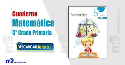 Cuaderno Matemática 5 ° Grado Primaria