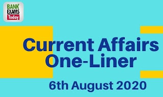 Current Affairs One-Liner: 6th August 2020