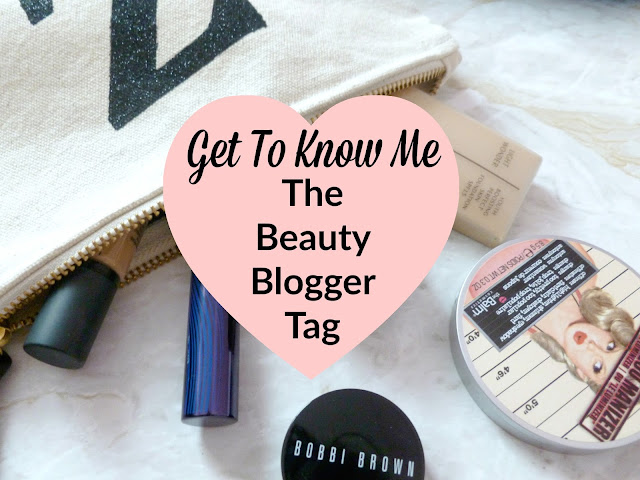 Get To Know Me - The Beauty Blogger Tag