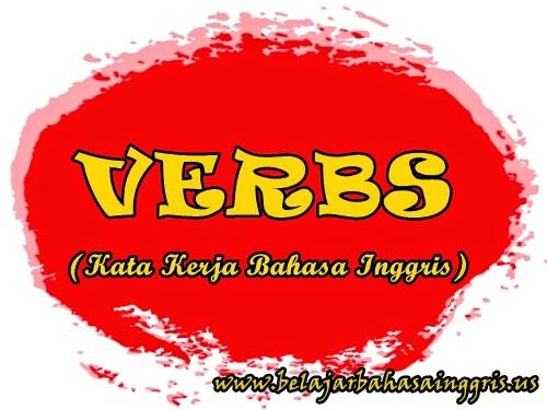 Penjelasan Verbs (Kata Kerja) | www.belajarbahasainggris.us