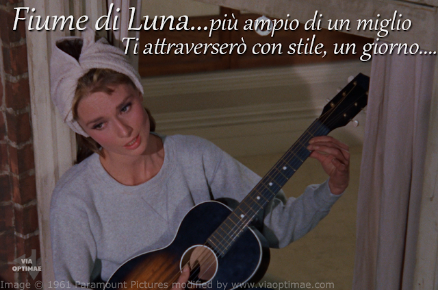 Moon River translation in Italian: Fiume di Luna, citazione / quote, image © Paramount Pictures 1961 Breakfast at Tiffany's Colazione da Tiffany, text added by Alex for Via Optimae, www.viaoptimae.com