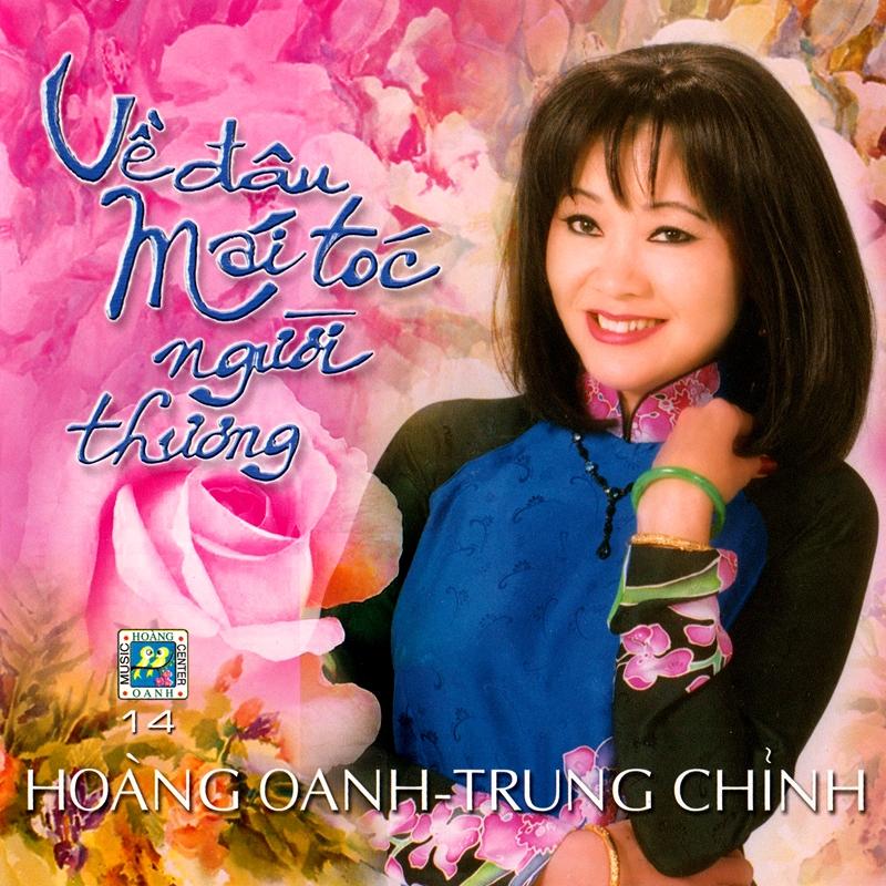 Hoàng Oanh CD14 - Về Đâu Mái Tóc Người Thương (NRG) + bìa scan mới