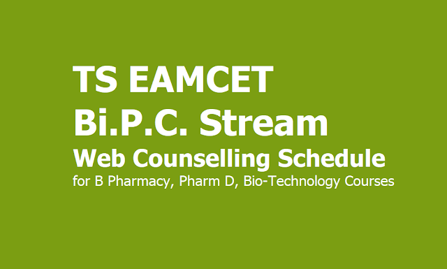 TS EAMCET BiPC Stream Web Counselling Schedule 2019 for B Pharmacy, Pharm D, Bio-Technology Courses
