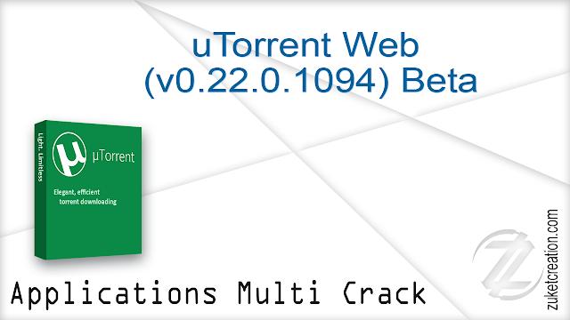uTorrent Web (v0.22.0.1094) Beta   |  17.6 MB