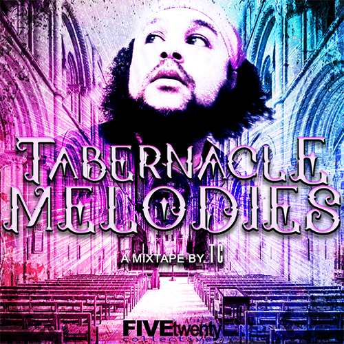 TC | 'Tabernacle Melodies' Mixtape