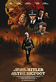 Watch The Man Who Killed Hitler and Then The Bigfoot Online Free 2018 Putlocker