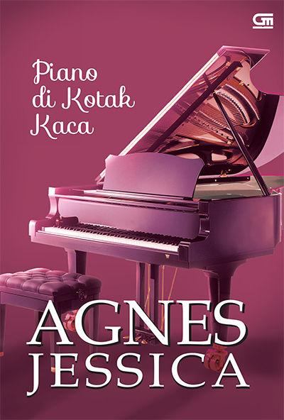 Novel Piano di Kotak Kaca karya Agnes Jessica Download Novel Piano di Kotak Kaca karya Agnes Jessica Download