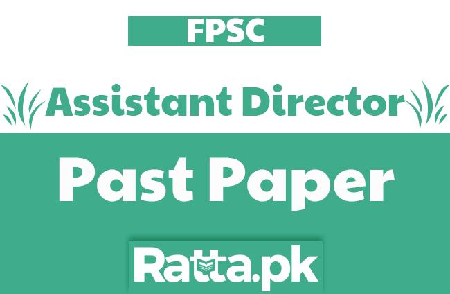 FPSC Assistant Director Past Paper 2018