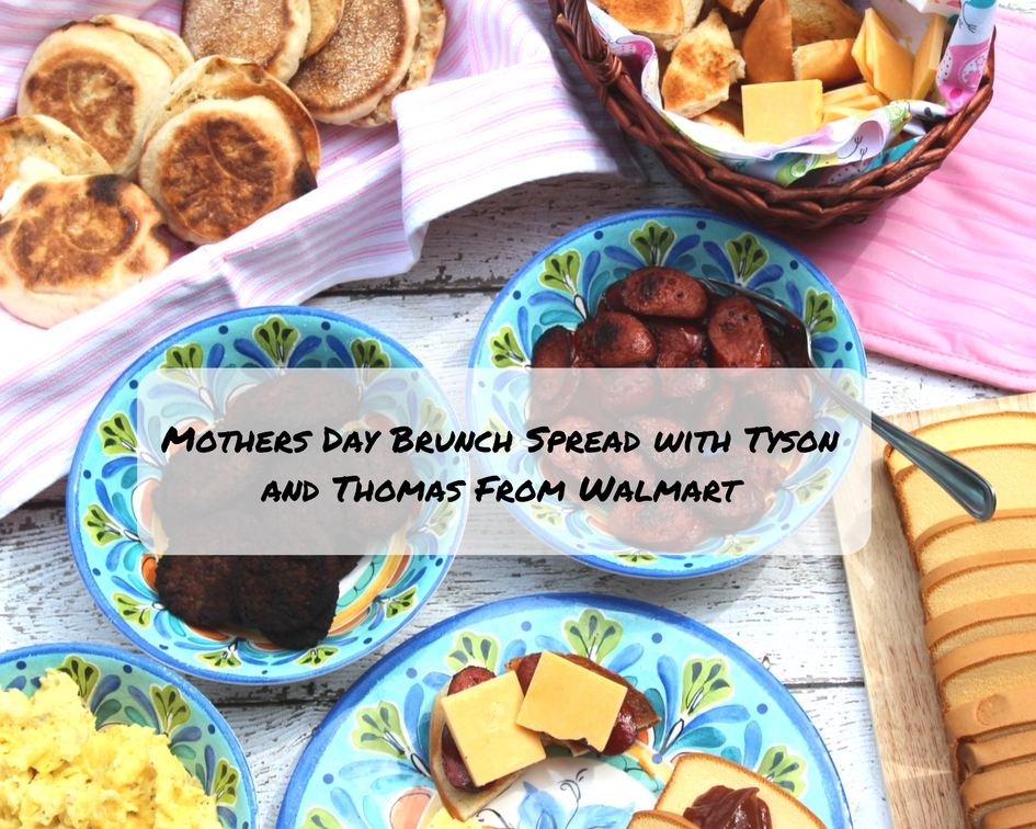 Mothers Day Brunch With Tyson Foods And Thomas At Walmart
