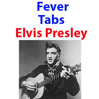 Fever Tabs Elvis Presley - How To Play Fever Elvis Presley Songs On Guitar Tabs & Sheet Online