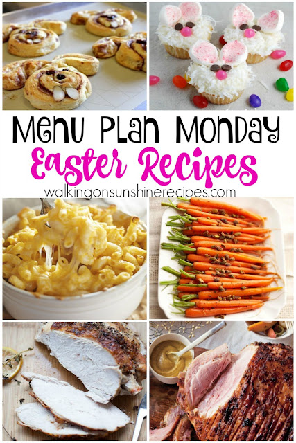 Easter recipes are on this week's Menu Plan Monday as we get ready for the holiday from Walking on Sunshine Recipes.