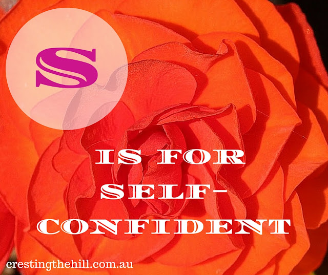 The A-Z of Positive Personality Traits - S is for Self-confident - www.crestingthehill.com.au