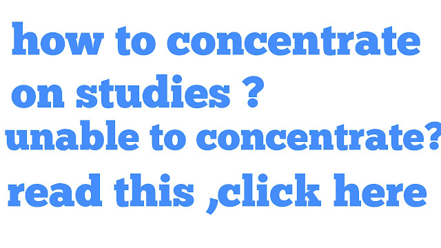 How to concentrate on studies ?