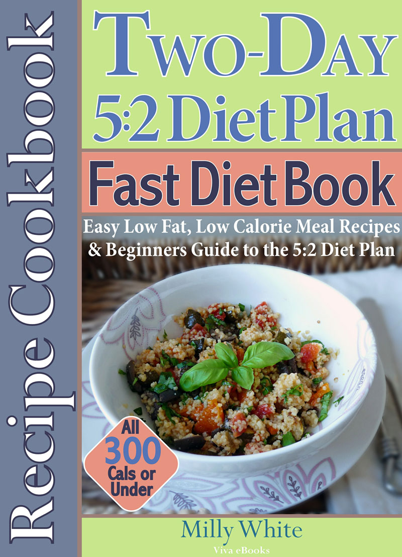 The Two Day 5:2 Diet Plan Fast Diet Book & Recipe Cookbook