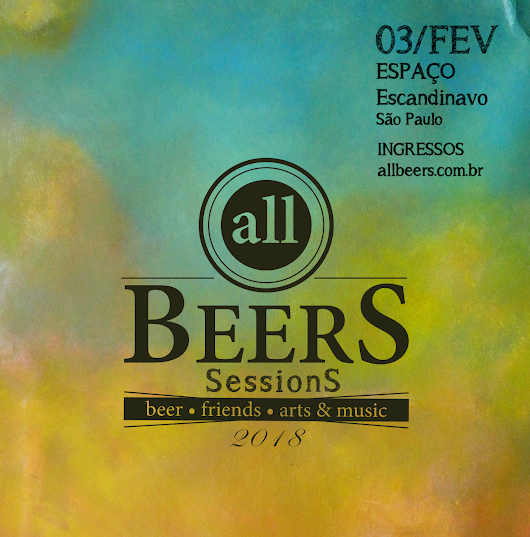 COMEÇA A VENDA DE INGRESSOS PARA O ALL BEERS SESSIONS 2018