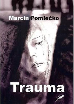 """""""Trauma"""" – Marcin Pomiećko"""