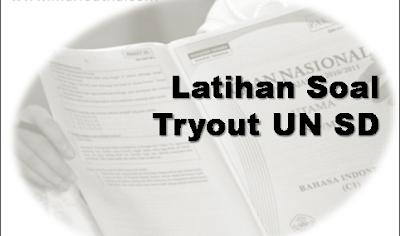 Try Out dan Prediksi Online UN, USBN, US Mata Pelajaran IPA, Matematika, dan Bahasa Indonesia SD Kelas 6