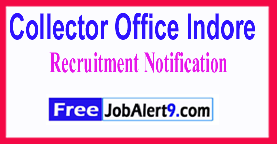 Collector Office Indore Recruitment Notification 2017