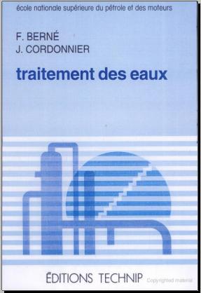 Livre : Traitement des eaux -  François Berné, Jean Cordonnier