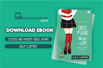 Download Novel Cross My Heart and Hope to Spy # Gallagher Girls 2 by Ally Carter Pdf