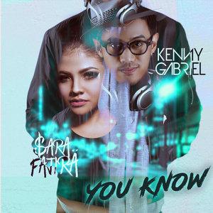 Sara Fajira - You Know (Feat. Kenny Gabriel)