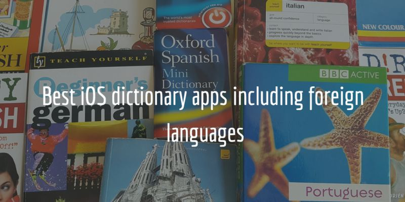 iPhone and iPad dictionary apps including foreign languages