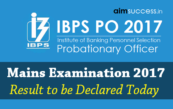 IBPS PO Mains 2017 Result to be Declared Today
