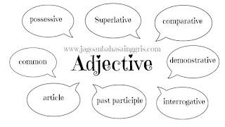 D Pada kesempatan kali ini kita akan mempelajari tentang adjective Penjelasan, Jenis, dan Daftar Kata Adjective (Kata Sifat)