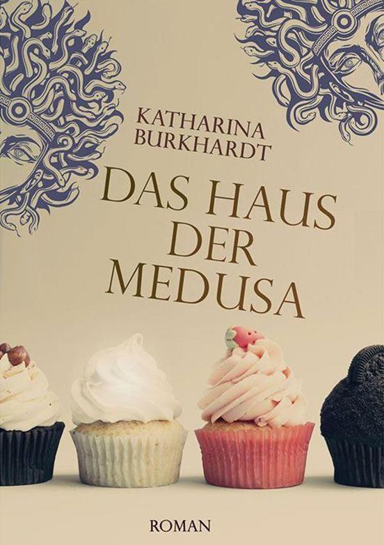 Meine Welt der Bcher Rezension Das Haus der Medusa  Katharina Burkhardt