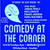 Comedy at the Corner <BR>tuesday  09.19.17 :: 8PM