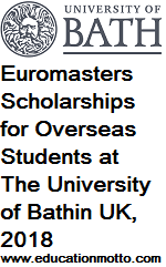 Euromasters Scholarships for Overseas Students in UK, 2018, The University of Bath, Master Degree Program, Eligibility Criteria, Method of Application, Deadline, Field of Study