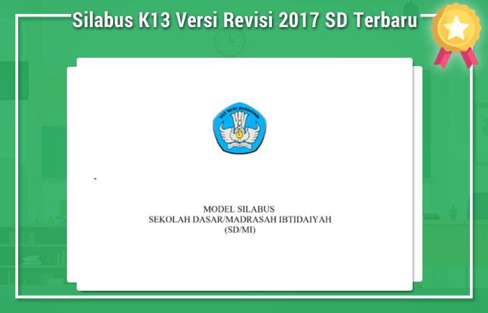 Silabus K13 Versi Revisi 2017 SD Terbaru
