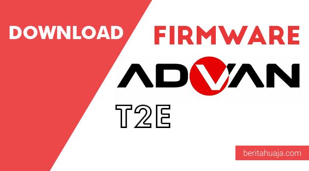 Download Firmware Advan T2E All Version