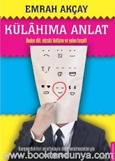 Emrah Akçay - Külahıma Anlat - Beden Dili, Sözsüz İletişim ve Yalan Tespiti