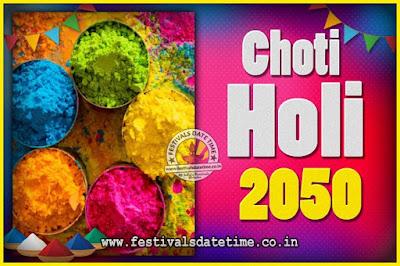 2050 Choti Holi Puja Date & Time, 2050 Choti Holi Calendar