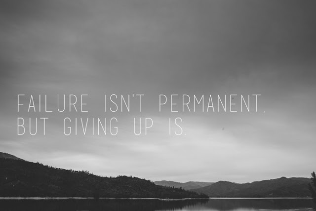 Failure isn't permanent, but giving up is. - Jessica Manuszak