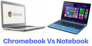 Difference between a Chromebook and a Notebook