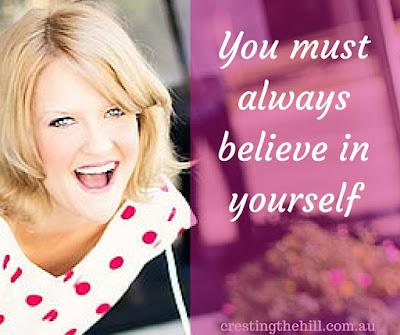 you must always believe in yourself