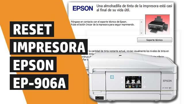 Cómo resetear almohadillas impresora Epson EP906A