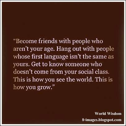 Quotes About Friends, FRIEND, PEOPLE, Language, Social Class, WORLD, GROWTH, Quotes About Growing Up,